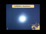 X press 2 - Muzikizum