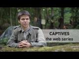 CAPTIVES Web Series, part one / БРАНЦІ Веб Серіал, перша частина