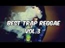 Best Trap Reggae Mix Volume 3 | Trap Reggae Mix 2015 | Best Trap Music Remixes of Popular Songs 2015