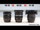 Canon 10 18 vs Canon 10 22 vs Tokina 11 16 Review and Samples