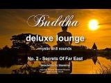 Buddha Deluxe Lounge - No.2 Secrets Of Far East, HD, 2018, mystic bar &amp buddha sounds