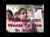 Pakistani Girl Wants to Live In India !! Viral Videos