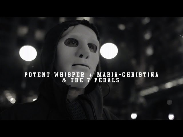 POTENT WHISPER MARIA-CHRISTINA THE 7 PEDALS - NOW (Official Music Video)