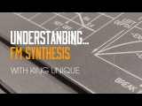 Understanding FM Synthesis with King Unique - Internal structure of FM