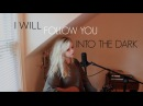 I Will Follow You Into The Dark - Death Cab (Holly Henry Cover)