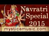 Durga Puja & Navratri 2015 | Ambe Maa Aartis, Devotional Songs & Stotras