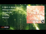 8 Hertz &amp Schelmanoff - Metamorphosis (Original Mix)