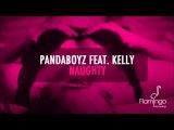 оеPandaboyz - Naughty feat. Kelly (Radio Edit) Flamingo Recordings