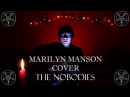 ZooYotZ The Nobodies Marilyn Manson Cover