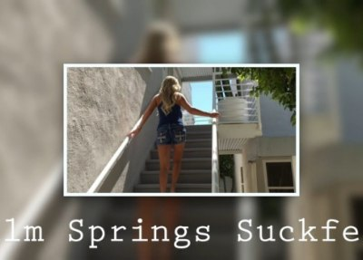 Palm Springs Suckfest