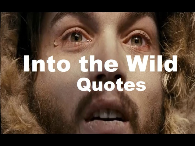 Most Inspiring Quotes Into the Wild 2007 Christopher McCandless