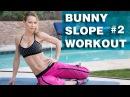 Bunny Slope Workout 2 - Zuzka Light