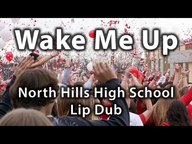 North Hills High School   Wake Me Up Супер школа