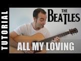 Como tocar All my loving - The Beatles (Guitarra FACIL tutorial acordes)