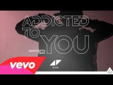 Avicii - Addicted To You (David Guetta Remix) (Audio)