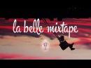 La Belle Mixtape | The Wild Life | Gamper Dadoni