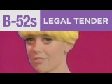 The B-52's - Legal Tender (Official Music Video)