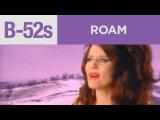 The B-52's - Roam (Official Music Video)