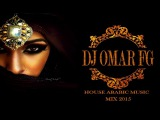 house music arabic mix 2017 ( DJ OMAR FG)