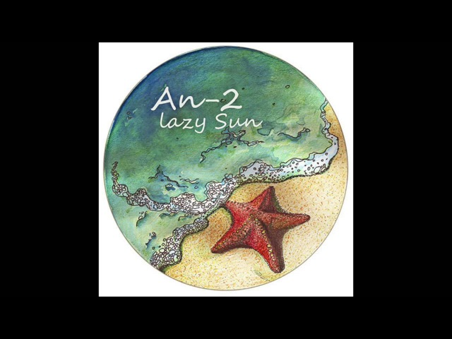 An-2 – Lazy Sun (Acos CoolKAs Remix) (THEOM020) 2015
