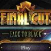Final Cut 6: Fade to Black Game