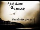Ali Ashikar ft. Lakonik - Uzaqlardan Son Söz