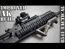 Improved AK Build Midwest Industries AK47 74 Extended Handguard and TRS 25 Installation