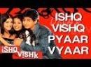 Ishq Vishq Pyaar Vyaar Ishq Vishk Shahid Amrita Rao Shehnaz Kumar Sanu Alka Yagnik