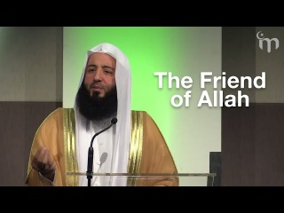 The Friend of Allah || Ustadh Wahaj Tarin