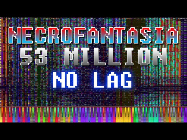 [Black MIDI] Necrofantasia 53 Million | NO LAG! - Piano From Above ~ the Black MIDI Team