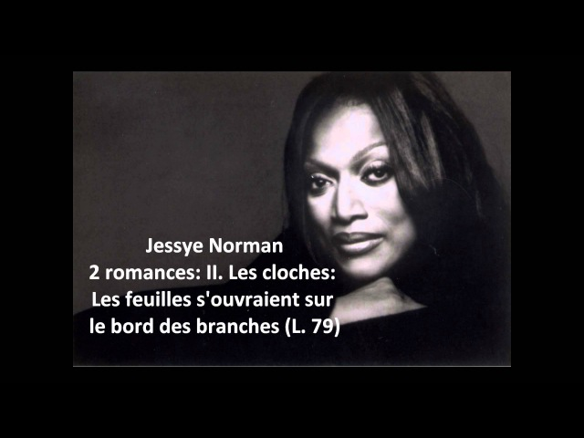 Jessye Norman The complete 2 romances L. 79 (Debussy)