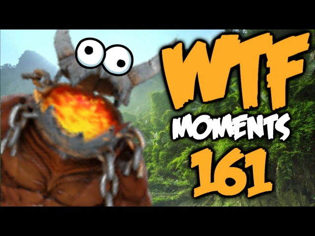 Dota 2 WTF Moments 161