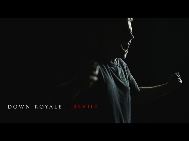 Down Royale - Revile | Official Video