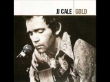 I Got The Same Old Blues J J Cale