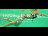 Franques ft. Max C - In The Summer (Jamie Lewis Remix)