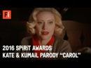 CAROL parody - Kate McKinnon Kumail Nanjiani | 2016 Film Independent Spirit Awards