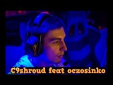 Oczosinko - Cloud9 shroud song