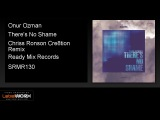 Onur Ozman - There's No Shame (Chriss Ronson Cre8tion Remix) - ReadyMixRecords Official Clip