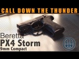 CALL DOWN THE THUNDER: Beretta PX4 Storm Review