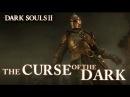 Dark Souls II PS3 X360 PC The Curse of the Dark EU Launch trailer