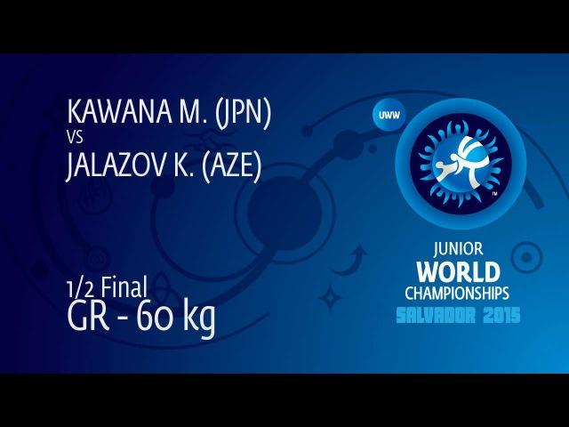 1/2 GR - 60 kg: K. JALAZOV (AZE) df. M. KAWANA (JPN) by TF, 8-0