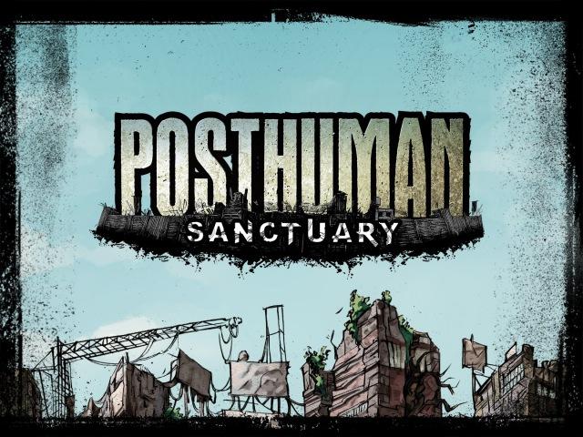 Posthuman: Sanctuary