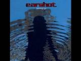Earshot - Not Afraid