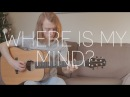 Pixies/Maxence Cyrin - Where Is My Mind? - Fingerstyle Guitar Cover By James Bartholomew