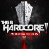 10 октября - THIS IS HARDCORE - MOSCOW