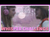 WHISPER CHALLENGE/♥ Тихий челлендж♥