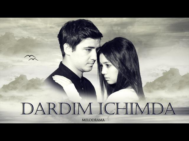 Dardim ichimda (uzbek kino)   Дардим ичимда (узбек кино)
