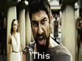 Upyachka. This is Sparta!!!