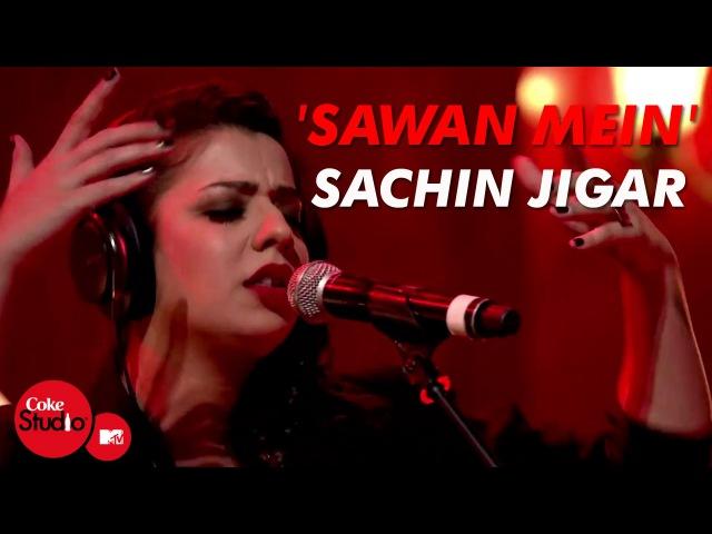 Sawan Mein - Sachin-Jigar, Divya Kumar Jasmine Sandlas - Coke Studio@MTV Season 4