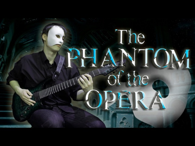 The Phantom of the Opera (metal cover by Feanor X)